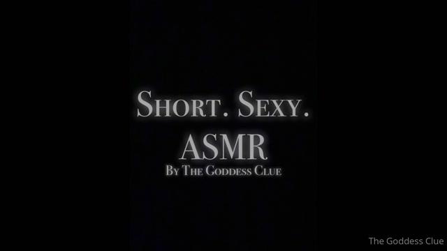 the-goddess-clue_17-06-2020_A_short_sexy_ASMR_for_EVERYONE_to_enjoy._No_fetis.mp4.00001.jpg